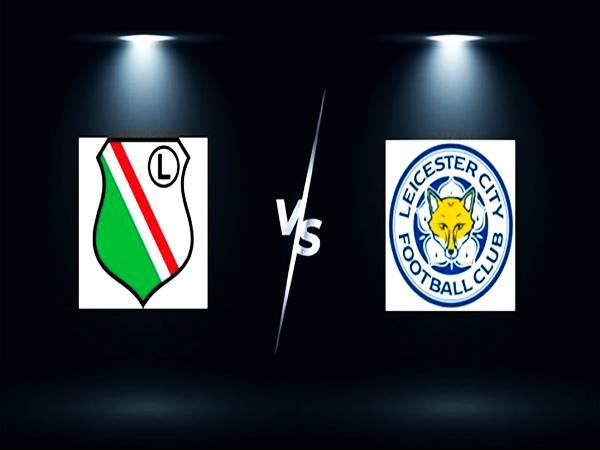 Soi kèo Châu Á Legia Warsaw vs Leicester, 23h45 ngày 30/09